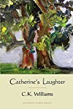 Williams, C. K.: Catherine's Laughter (Quarternote Chapbook Series)