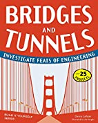 Bridges and Tunnels: Investigate Feats of…