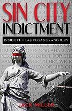 Sin City indictment : inside the Las Vegas…
