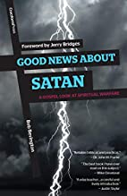 Good News About Satan: A Gospel Look at…