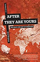After They Are Yours: The Grace and Grit of…