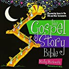 The Gospel Story Bible: Discovering Jesus in…