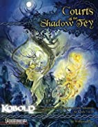 Courts of the Shadow Fey by Wolfgang Baur