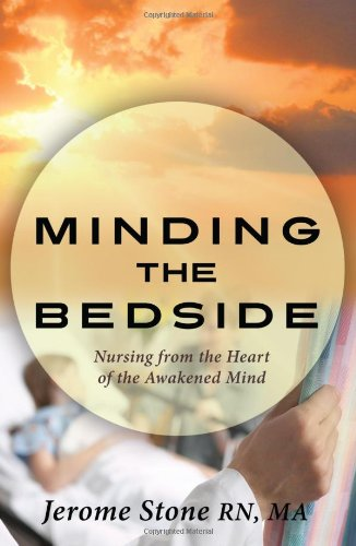 minding-the-bedside-nursing-from-the-heart-of-the-awakened-mind