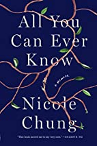 All You Can Ever Know: A Memoir by Nicole…