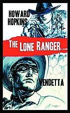 The Lone Ranger: Vendetta by Howard Hopkins