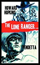 The Lone Ranger: Vendetta by Howard Hopkins