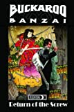 Rauch, Earl Mac: BUCKAROO BANZAI RETURN OF THE SCREW HC