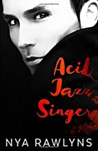 Acid Jazz Singer by Nya Rawlyns