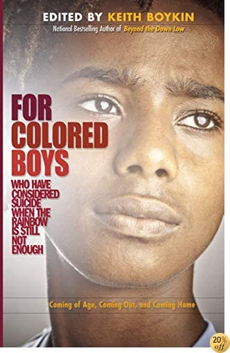 TFor Colored Boys Who Have Considered Suicide When the Rainbow is Still Not Enough: Coming of Age, Coming Out, and Coming Home