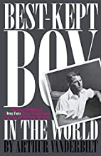 The Best-Kept Boy in the World: The Life and…