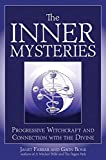 Farrar, Janet: The Inner Mysteries: Progressive Witchcraft and Connection to the Divine