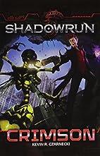 Shadowrun: Crimson by Kevin R. Czarnecki