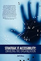 Strategic IT Accessibility: Enabling the…