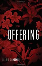 The Offering by Desiree Bombenon