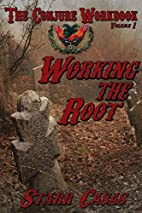 The Conjure Workbook Volume 1: Working the…