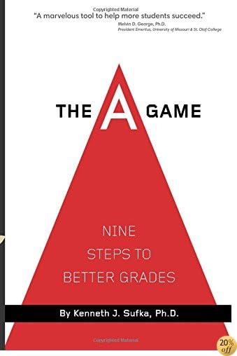 TThe A Game: Nine Steps to Better Grades
