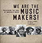 We Are The Music Makers! Preserving the Soul…