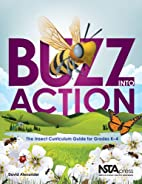 Buzz Into Action: The Insect Curriculum…