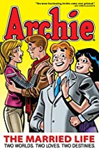 Archie: The Married Life Book 1 by Michael…