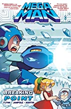 Mega Man, Volume Six: Breaking Point by Ian…
