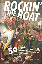 Rockin' the Boat: 50 Iconic…