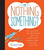 Is Nothing Something?: Kids' Questions and…