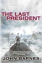 The Last President (A Novel of Daybreak) by…