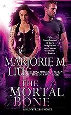 The Mortal Bone (A Hunter Kiss Novel, Book…