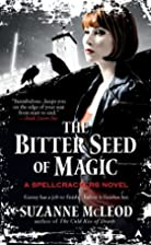 The Bitter Seed of Magic (A Spellcrackers…