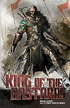 King of the Bastards by Steven Shrewsbury