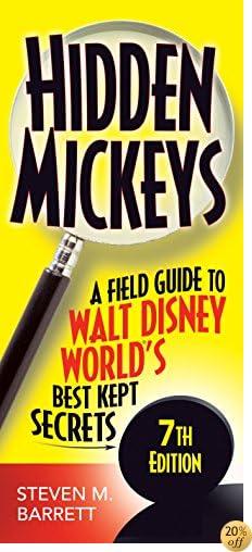 THidden Mickeys: A Field Guide to Walt Disney World's Best Kept Secrets