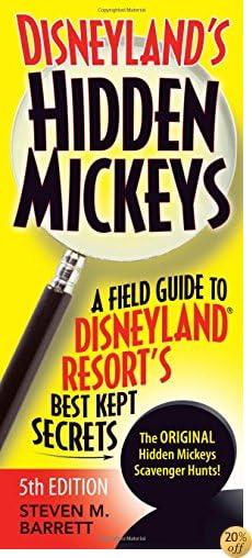 TDisneyland's Hidden Mickeys: A Field Guide to Disneyland® Resort's Best Kept Secrets