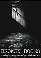 Broken Rooms: A Roleplaying Game of Parallel…