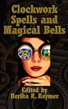Clockwork Spells and Magical Bells by Herika…