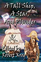 A Tall Ship, A Star, And Plunder by Robert…