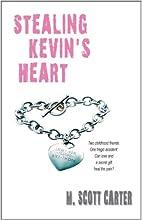 Stealing Kevin's Heart by M. Scott Carter