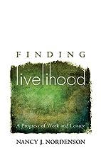 Finding Livelihood: A Progress of Work and…