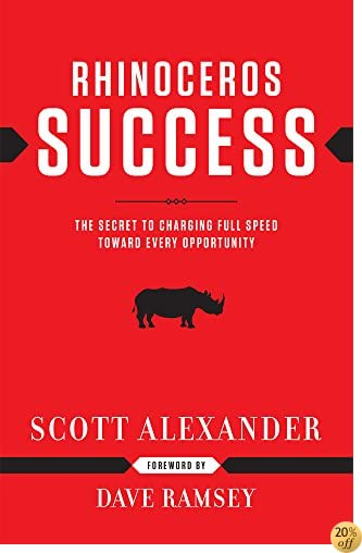 TRhinoceros Success : the Secret to Charging Full Speed Toward Every Opportunity
