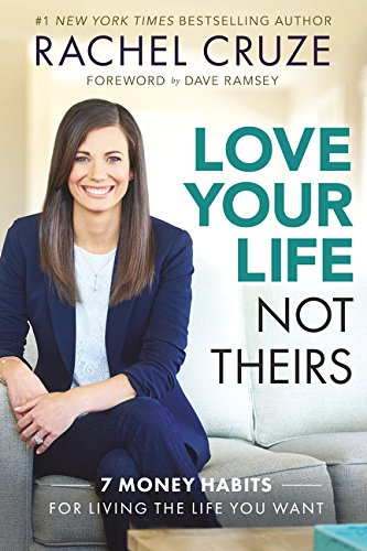 love-your-life-not-theirs-7-money-habits-for-living-the-life-you-want