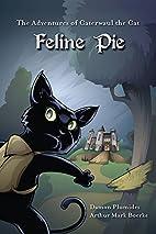 The Adventures of Caterwaul the Cat: Feline…