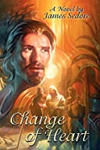 Change of Heart by James Sedore