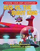 Gus vs. the Robot King by R. A. Montgomery