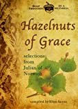 Julian of Norwich: Hazelnuts of Grace: Selections from Julian of Norwich (Deep Thoughts in a Nutshell)