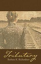 Tributary by Barbara K. Richardson