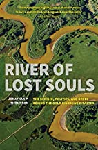 River of Lost Souls: The Science, Politics,…
