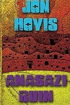 Anasazi Ruin by Jon Hovis