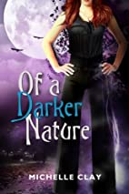 Of A Darker Nature by Michelle Clay