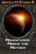Adventures Above the Aether by Winfield H.…