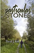 Particular Stones by David J Kirk